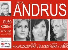 Artur Andrus i ''Dużo kobiet, bo aż trzy''. To trzeba zobaczyć!