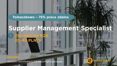 Supplier Management Specialist - 75% zdalnie