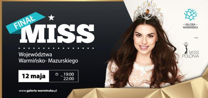Artykuł: Galeria Warmińska zaprasza na regionalny finał Miss Polonia