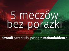 5 meczów bez porażki – Stomil przedłuży passę z Radomiakiem?