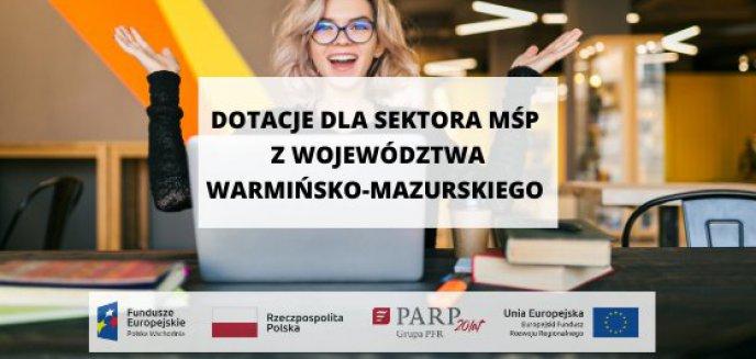 Dotacje dla sektora MŚP z województwa warmińsko-mazurskiego. Spotkanie informacyjne w formule online