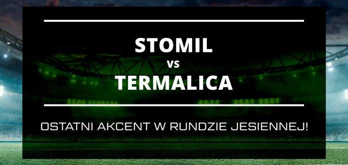 Artykuł: Ostatni akcent w rundzie jesiennej – Stomil vs Termalica!