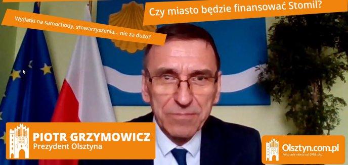 Artykuł: Piotr Grzymowicz o budżecie, finansowaniu Stomilu, samochodach służbowych… [WIDEO]