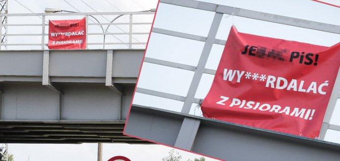''Je*** PiS! Wy***rdalać z Pisiorami!''. Wulgarne bannery na moście kolejowym nad ulicą Sielską w Olsztynie [ZDJĘCIA] [AKTUALIZACJA]