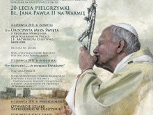 20-lecie Pielgrzymki Błogosławionego Jana Pawła II na Warmię